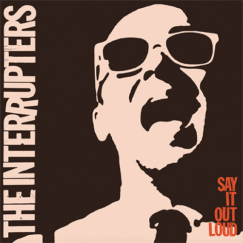 INTERRUPTERS, THE - Say It Out Loud LP