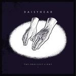 DAISYHEAD - The Smallest Light LP