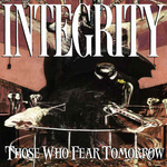 INTEGRITY - Those Who Fear Tomorrow LP