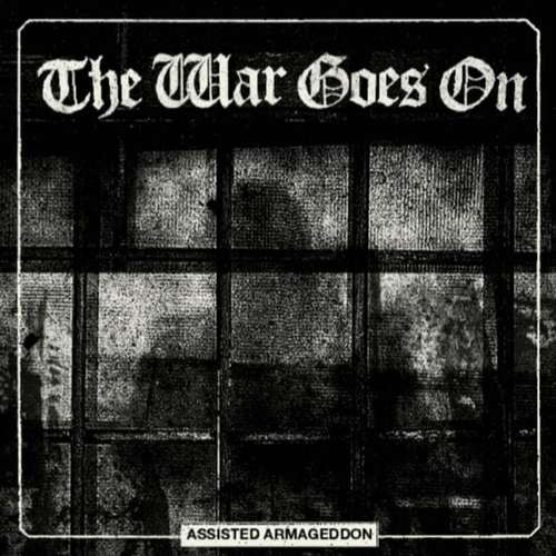 THE WAR GOES ON - Assisted Armageddon 12