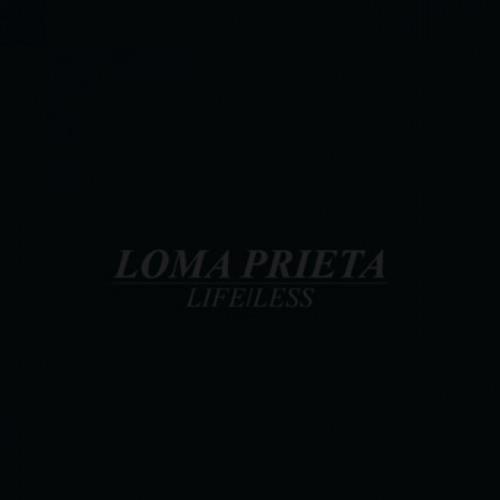 LOMA PRIETA - LifeLess LP