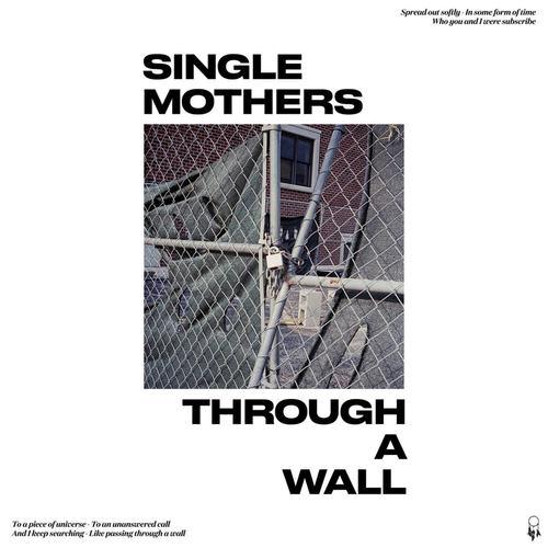 SINGLE MOTHERS - Through A Wall Colour Vinyl