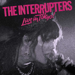 INTERRUPTERS, THE - Live In Tokyo! LP