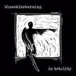 BLUE SKIES BURNING - In Totality LP Blue Vinyl