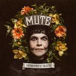 MUTE - Remember Death LP Colour Vinyl