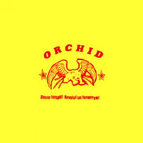 ORCHID - Dance Tonight Revolution Tomorrow 10