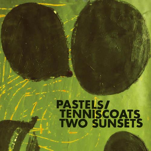 PASTELS / TENNISCOATS - Two Sunsets LP