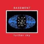 BASEMENT - Further Sky 7