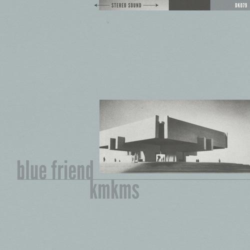 BLUE FRIEND  KMKMS - Split 7