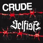 "CRUDE/SELFISH - Split 7"""