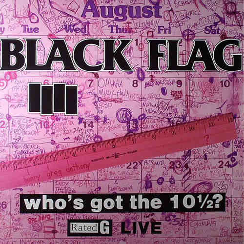 BLACK FLAG - Who's Got The 10 ½? LP