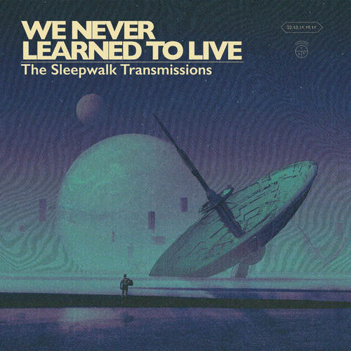 WE NEVER LEARNED TO LIVE - The Sleepwalk Transmissions LP Colour Vinyl
