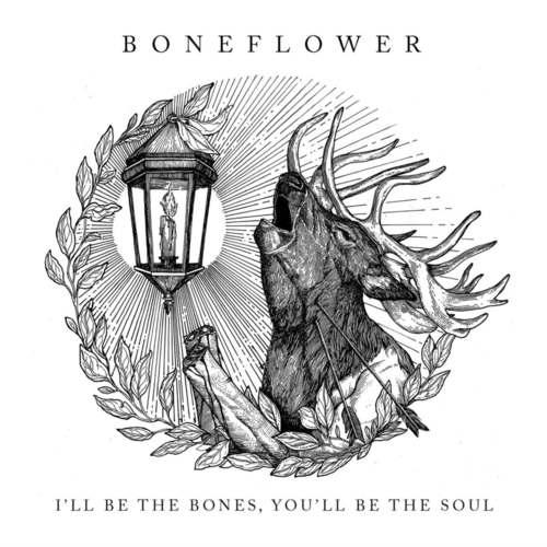 BONEFLOWER -  Ill be the Bones, Youll be the Soul LP