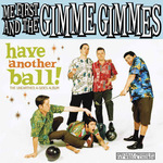 ME FIRST & THE GIMME GIMMES - Have Another Ball LP