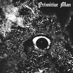 PRIMITIVE MAN - Immersion LP