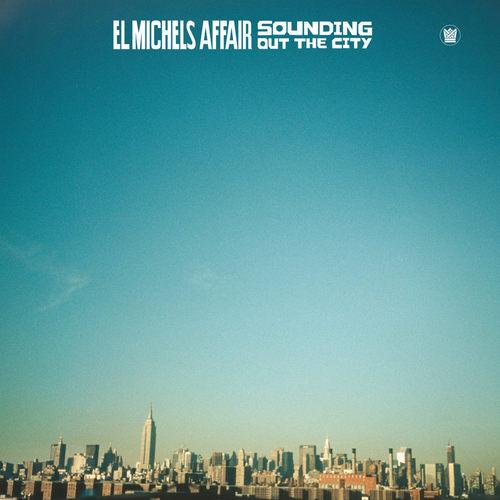 EL MICHELS AFFAIR - Sounding Out The City LP