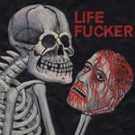 "LIFE FUCKER - Life Fucker 7"""