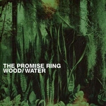 PROMISE RING, THE - Wood  Water 2xLP Colour Vinyl