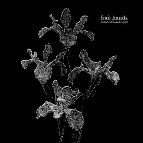 FRAIL HANDS - Parted  Departed  Apart LP Colour Vinyl