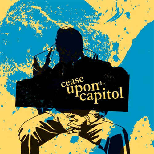 CEASE UPON THE CAPITOL - The End Of History 7