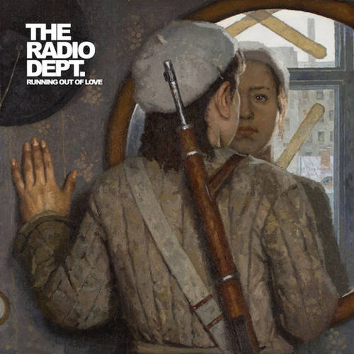 RADIO DEPT., THE - Running Out Of Love LP