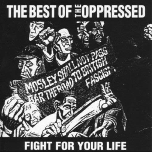OPPRESSED, THE - Fight For Your Life The Best Of The Oppressed LP