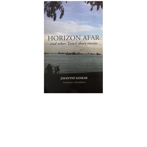 Horizon Afar and Other Tamil Short Stories by Jayanthi Sankar