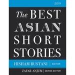 The Best Asian Short Stories 2019  English, Paperback, Series Editor Zafar Anjum, Editor Hisham Bustani