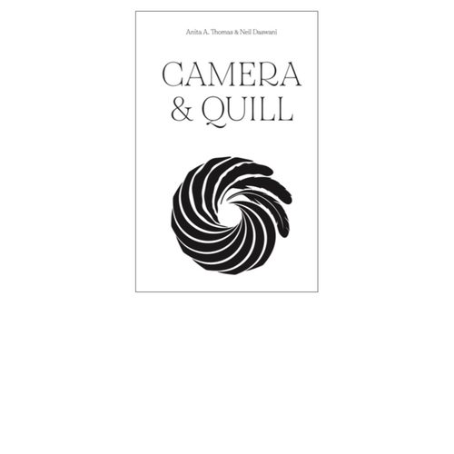 Camera & Quill by Anita A. Thomas & Neil Daswani