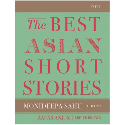 The Best Asian Short Stories 2017
