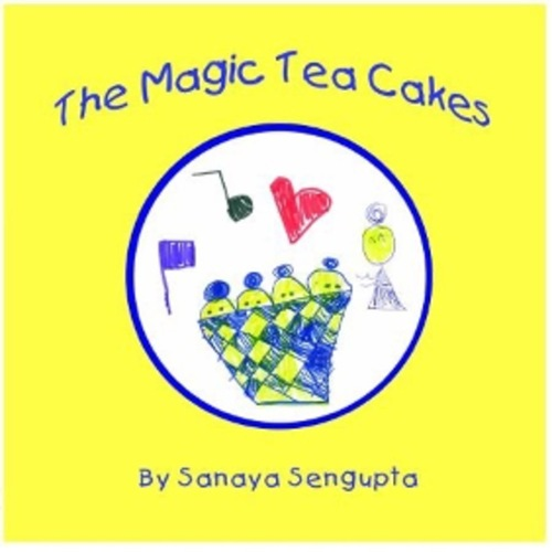 The Magic Tea Cakes by Sanaya Sengupta