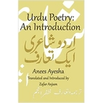Urdu Poetry An Introduction by Anees Ayesha