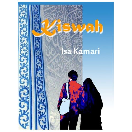 Kiswah, A novel by Isa Kamari