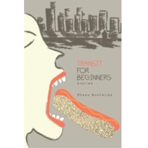 Transit for Beginners by Rheea Mukherjee