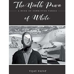 The Ninth Pawn of White by Vijay Fafat