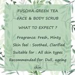 Fuschia - Green Tea - Face & Body Clarifying Scrub - 50g