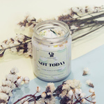 Not Today scented candle