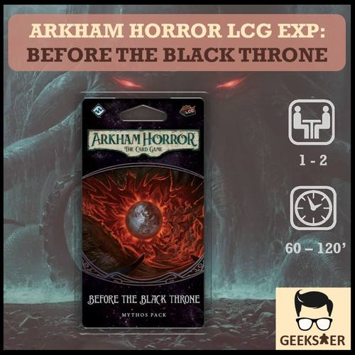 Arkham Horror LCG Exp - Before the Black Throne