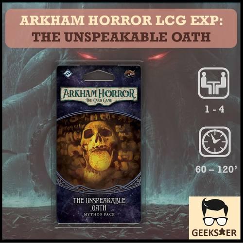 Arkham Horror LCG Exp The Unspeakable Oath