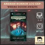 Arkham Horror LCG Exp Where Doom Awaits