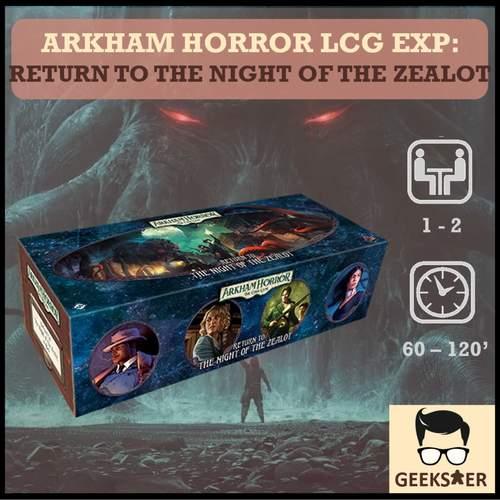 Arkham Horror LCG Exp - Return to the Night of the Zealot
