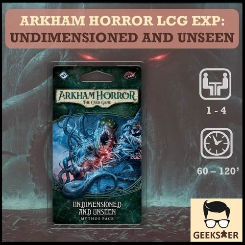 Arkham Horror LCG Exp Undimensioned and Unseen