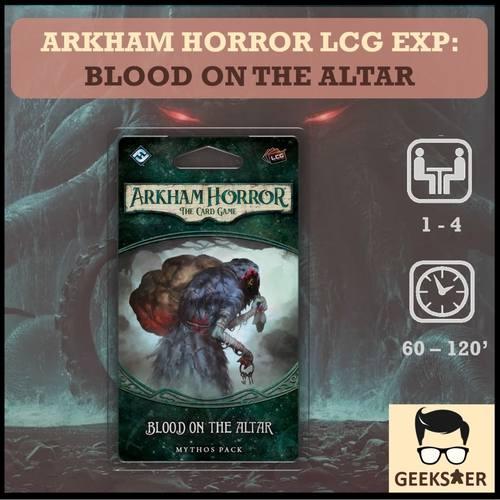 Arkham Horror LCG Exp Blood on the Altar