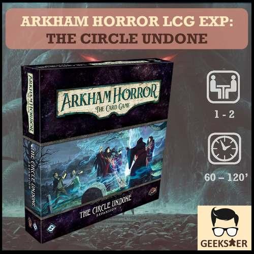 Arkham Horror LCG Exp - The Circle Undone