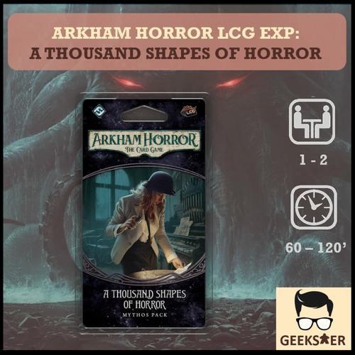 Arkham Horror LCG Exp - A Thousand Shapes of Horror