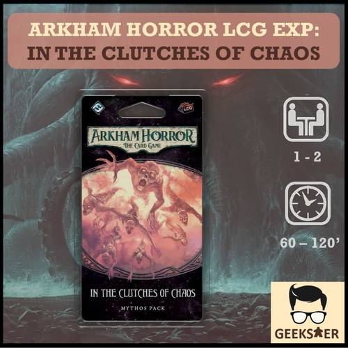Arkham Horror LCG Exp - In the Clutches of Chaos