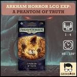 Arkham Horror LCG Exp - A Phantom of Truth