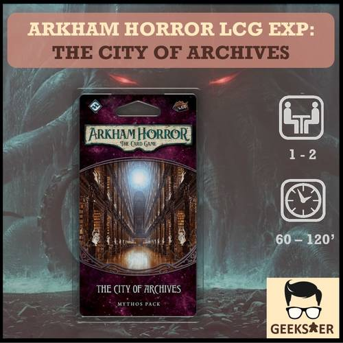 Arkham Horror LCG Exp - The City of Archives