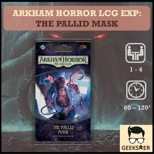 Arkham Horror LCG Exp - The Pallid Mask