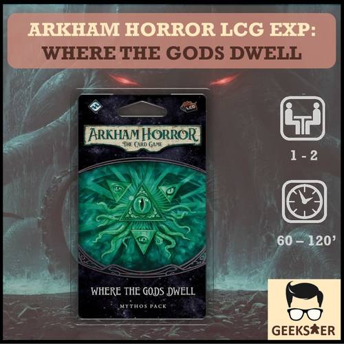 Arkham Horror LCG Exp - Where The Gods Dwell